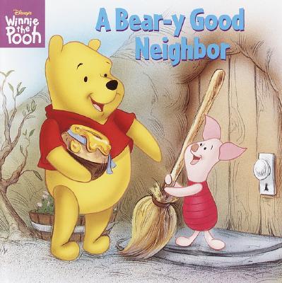 A Bear-Y Good Neighbor - Zoehfeld, Kathleen Weidner, and Random House Disney, and Disney Press (Creator)