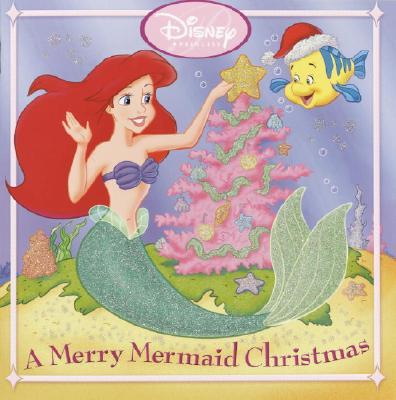 A Merry Mermaid Christmas - Random House Disney, and Man-Kong, Mary