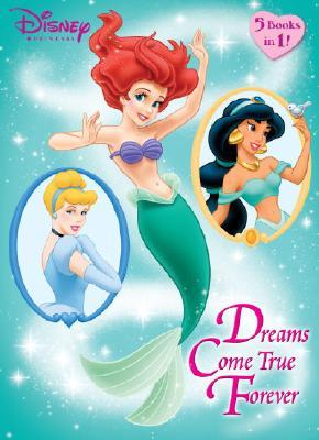 Dreams Come True Forever (Disney Princess) - Random House Disney
