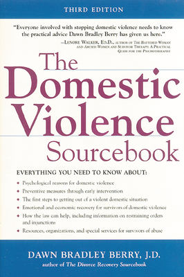 The Domestic Violence Sourcebook - Berry, Dawn Bradley, J.D., and Berry Dawn