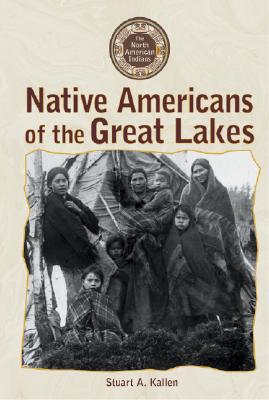 Native Americans of the Great Lakes - Boekhoff, P M, and Kallen, Stuart