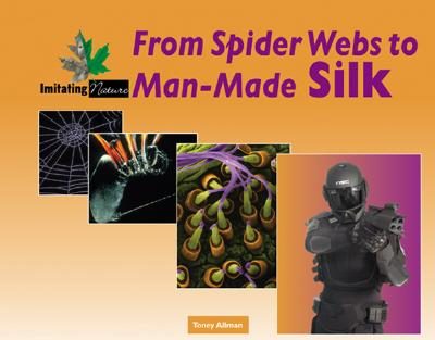 From Spider Webs to Man-Made Silk - Allman, Toney