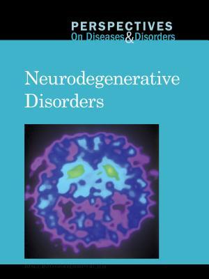 Neurodegenerative Disorders - Greenhaven Press (Editor), and Engdahl, Sylvia (Editor)