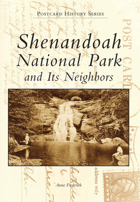 Shenandoah National Park and Its Neighbors - Frederick, Anne