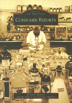 Consumer Reports - Manion, Kevin P, and Consumer Reports (Editor)