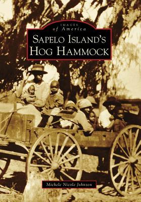 Sapelo Island's Hog Hammock - Johnson, Michele Nicole