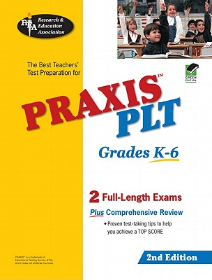 Praxis II Plt Grades K-6 2nd Ed. - Price Davis, Anita, Dr. (Editor), and Rea, The Staff of, and The Staff of Rea