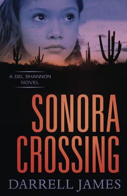 Sonora Crossing - James, Darrell