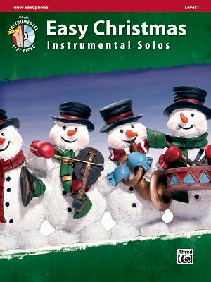 Easy Christmas Instrumental Solos, Tenor Saxophone, Level 1 - Galliford, Bill, and Neuburg, Ethan, and Edmondson, Tod