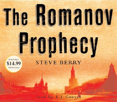 The Romanov Prophecy - Berry, Steve, and Ganser, L J (Read by)