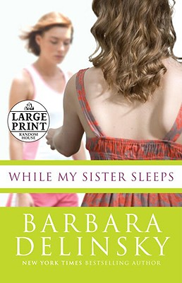 While My Sister Sleeps - Delinsky, Barbara