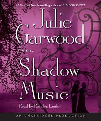 Shadow Music - Garwood, Julie, and Landor, Rosalyn (Read by)