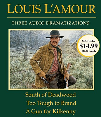 South of Deadwood/Too Tough to Brand/A Gun for Kilkenny - L'Amour, Louis