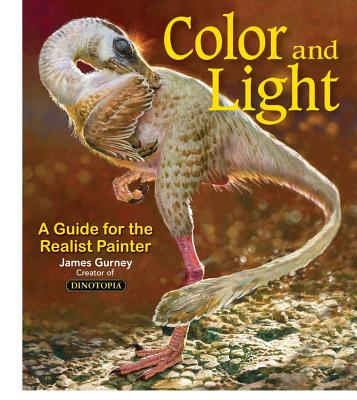 Color and Light: A Guide for the Realist Painter - Gurney, James