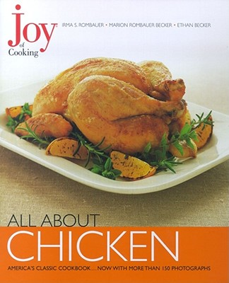 All about Chicken - Rombauer, Irma Von Starkloff, and Becker, Marion Rombauer, and Becker, Ethan