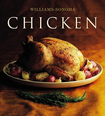 The Williams-Sonoma Collection: Chicken - Rodgers, Rick, and Williams, Chuck (Editor)