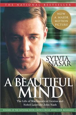 A Beautiful Mind: The Life of Mathematical Genius and Nobel Laureate John Nash - Nasar, Sylvia
