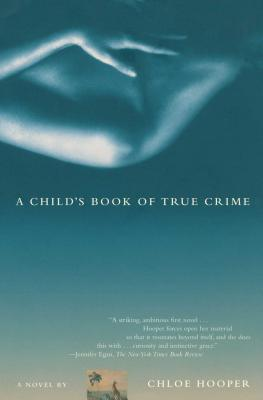 A Child's Book of True Crime - Hooper, Chloe