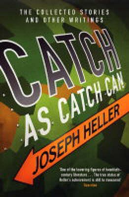Catch as Catch Can - Heller, Joseph