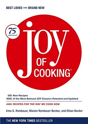 Joy of Cooking: 75th Anniversary Edition - 2006 - Rombauer, Irma S, and Becker, Marion Rombauer, and Becker, Ethan