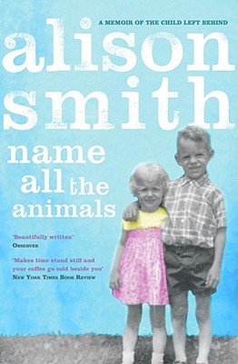 Name All the Animals - Smith, Alison