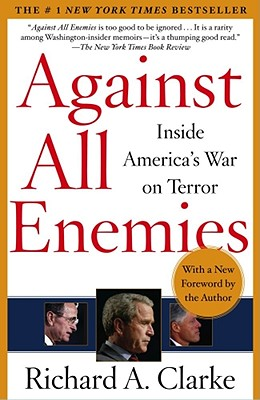 Against All Enemies: Inside America's War on Terror - Clarke, Richard A