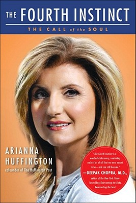 Fourth Instinct: The Call of the Soul - Huffington, Arianna