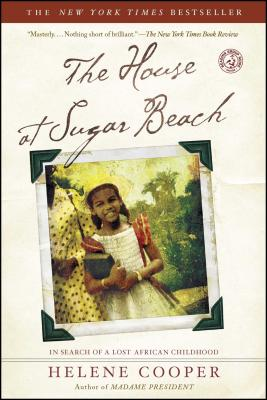 The House at Sugar Beach: In Search of a Lost African Childhood - Cooper, Helene