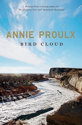 Bird Cloud: A Memoir - Proulx, Annie