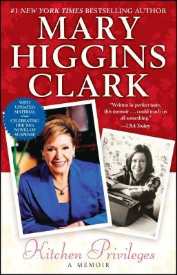 Kitchen Privileges: A Memoir - Clark, Mary Higgins