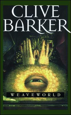 Weaveworld - Barker, Clive