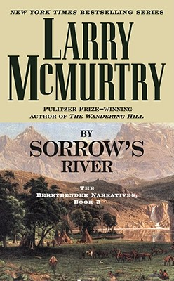 By Sorrow's River - McMurtry, Larry