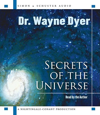 Secrets of the Universe - Dyer, Wayne W, Dr. (Read by)
