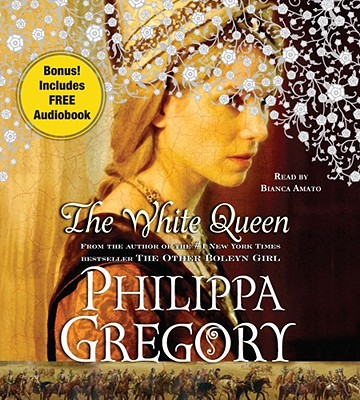 The White Queen - Gregory, Philippa, and Amato, Bianca (Read by)