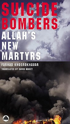 Suicide Bombers: Allah's New Martyrs - Khosrokhavar, Farhad, and Macey, David (Translated by)