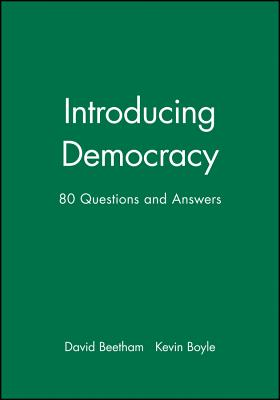 Introducing Democracy: Eighty Questions and Answers - Beetham, David, Professor, and Boyle, Kevin