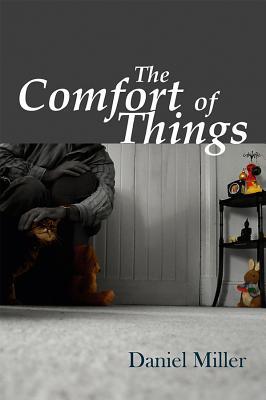 The Comfort of Things - Miller, Daniel