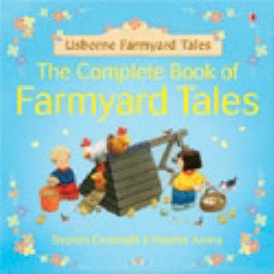 The Complete Book of Farmyard Tales - Amery, Heather