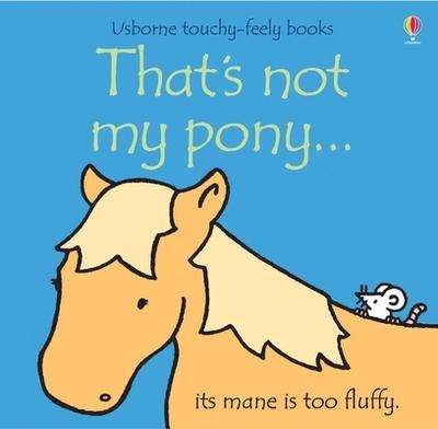 That's Not My Pony - Watt, Fiona