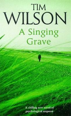 A Singing Grave - Wilson, Timothy