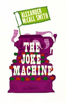 The Joke Machine - McCall Smith, Alexander