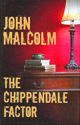 The Chippendale Factor - Malcolm, John