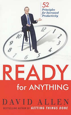 Ready for Anything: 52 Productivity Principles for Work and Life - Allen, David