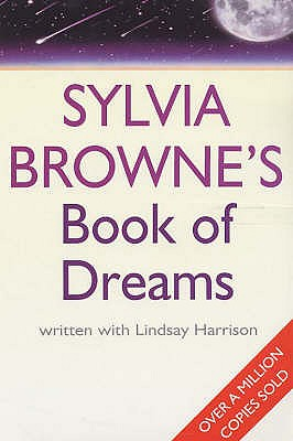 Sylvia Browne's Book of Dreams - Browne, Sylvia, and Harrison, Lindsay