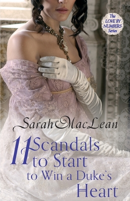 Eleven Scandals to Start to Win a Duke's Heart - MacLean, Sarah