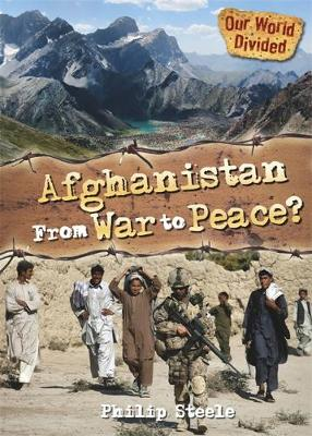Afghanistan from War to Peace - Steele, Philip