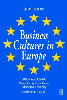 Business Cultures in Europe - Randlesome, Colin, and Brierley, William, and Gordon, Colin
