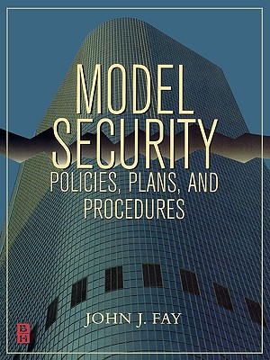 Model Security Policies, Plans and Procedures - Fay, John