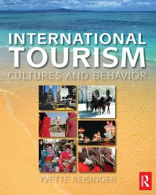 International Tourism: Cultures and Behavior - Reisinger, Yvette, PhD