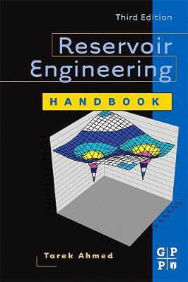 Reservoir Engineering Handbook - Ahmed, Tarek H, PhD